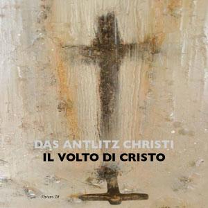 DAS ANTLITZ CHRISTI – IL VOLTO DI CRISTO