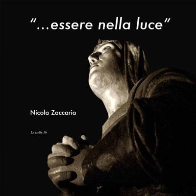 """""""…essere nella luce"""" – Nicola Zaccaria"""
